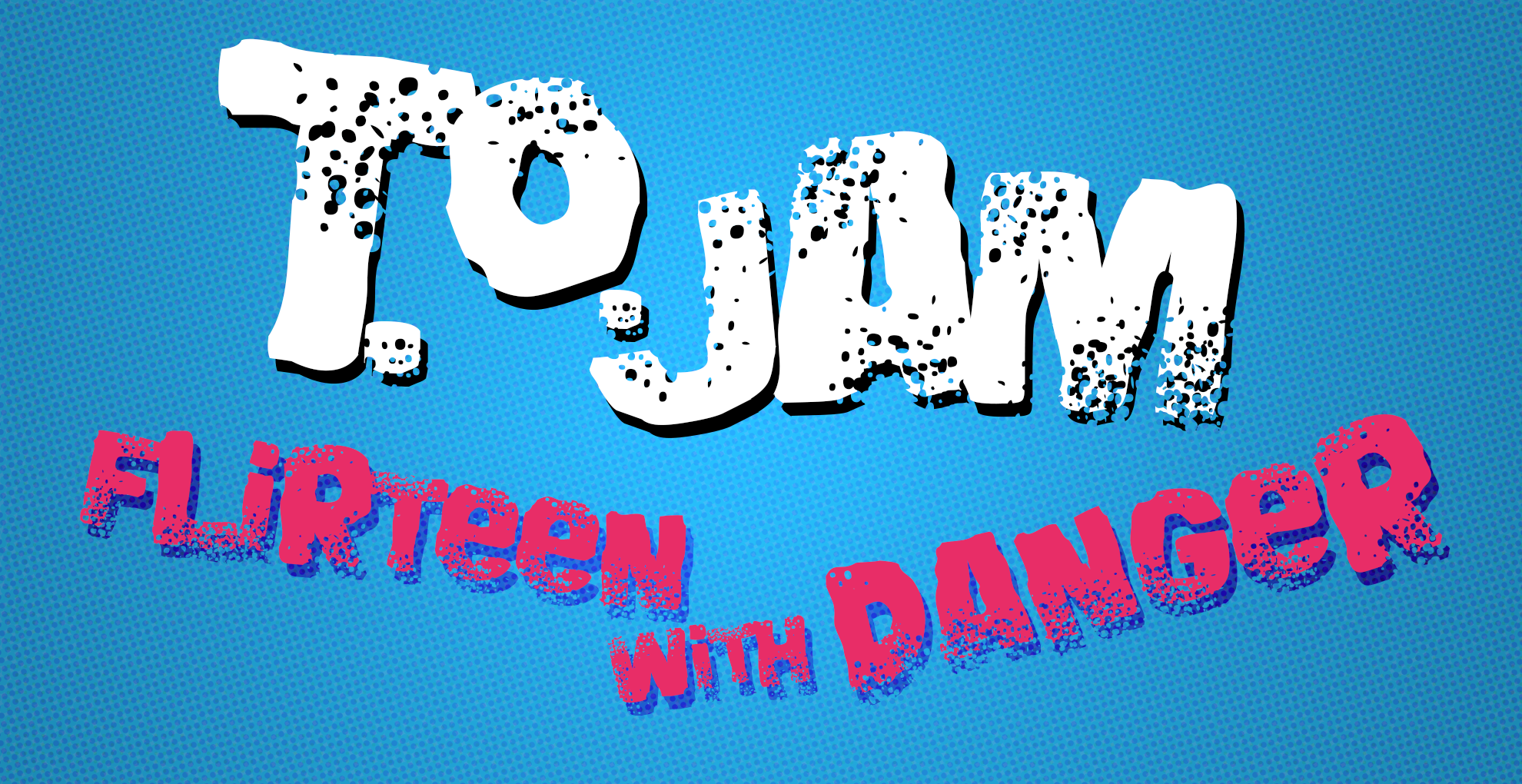 tojam fliteen with danger